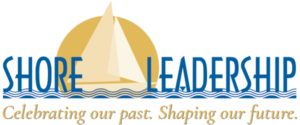Shore Leadership: Celebrating our past. Shaping our future.